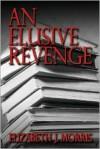 An Elusive Revenge? - Elizabeth J. Morris