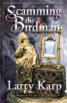 Scamming the Birdman - Larry Karp
