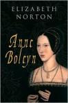 Anne Boleyn Guide - Elizabeth Norton