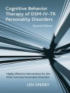Cognitive Behavior Therapy of DSM-IV-TR Personality Disorders: Highly Effective Interventions for the Most Common Personality Disorders, Second Edition - Len Sperry, Arthur Freeman