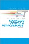 Managing People & Performance: Fast Track to Success (Accelerate Your Career) - David Ross