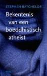 Bekentenis van een boeddhistisch atheïst - Stephen Batchelor