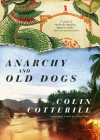 Anarchy And Old Dogs - Colin Cotterill