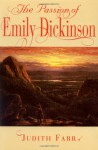 The Passion of Emily Dickinson - Judith Farr