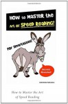 Speed Reading Book: How to Master the Art of Speed Reading - J. Smith, Smith Kindle Publishing, for SmartAsses Publishing