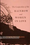 The Composition Of The Rainbow And Women In Love: A History - Charles L. Ross