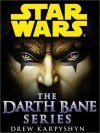 Darth Bane: Star Wars 3-Book Bundle: Path of Destruction, Rule of Two, Dynasty of Evil - Drew Karpyshyn