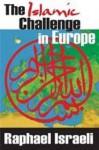 The Islamic Challenge in Europe - Raphael Israeli