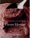 Chocolate Desserts by Pierre Hermé - Dorie Greenspan, Jean-Louis Bloch-Laine