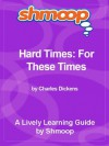 Shmoop Literature Guide: Hard Times: For These Times - Shmoop