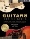 Guitars Illustrated: A Stunning Visual Catalog Charting the Origins of Over 250 of the Most Influential Makes and Models - Terry Burrows