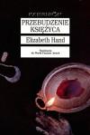 Przebudzenie księżyca - Elizabeth Hand