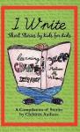 I Write Short Stories by Kids for Kids Vol. 1 I Write Short Stories by Kids for Kids Vol. 1 - Melissa M. Williams, Bobby Ozuna, Wyatt Sharon