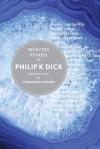 Selected Stories of Philip K. Dick - Philip K. Dick, Jonathan Lethem