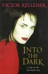 Into the Dark - Victor Kelleher