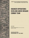 Engineer Operations - Echelons Above Brigade Combat Team: The Official U.S. Army Tactics, Techniques, and Procedures Manual Attp 3-34.23, July 2010 - United States Army Training and Doctrine Command, U.S. Department of the Army
