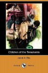 Children Of The Tenements - Jacob A. Riis