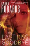 The Last Kiss Goodbye (Dr. Charlotte Stone #2) - Karen Robards