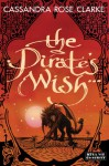 The Pirate's Wish (The Assassin's Curse) - Cassandra Rose Clarke
