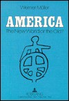 America - The New World or the Old?: Translated from German by Anne Heritage and Paul Kremmel - Werner Müller
