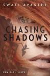 Chasing Shadows - Swati Avasthi