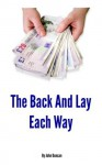 Betting System Secrets - The Each Way Back And Lay - John Duncan