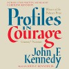 Profiles in Courage - John F. Kennedy, Robert F. Kennedy, Caroline Kennedy, John F. Kennedy Jr.