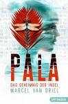 Pala - Das Geheimnis der Insel: (Band 2) - Marcel van Driel, Hauptmann und Kompanie, Kristina Kreuzer