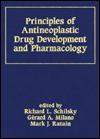 Principles of Antineoplastic Drug Development and Pharmacology - Richard L. Schilsky, Richard L. Schilsky