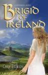 Brigid Of Ireland - Cindy Thompson