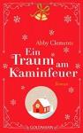 Ein Traum am Kaminfeuer: Roman - Abby Clements, Angela Schumitz
