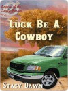 Luck Be a Cowboy [Legacy of the Celtic Brooch Series] - Stacy Dawn