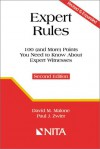 Expert Rules: 100 (and more) Points You Need to Know About Expert Witnesses - David M. Malone, Paul J. Zwier