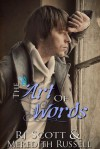 The Art Of Words - Meredith Russell, R.J. Scott