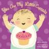 You Are My Little Cupcake - Amy E. Sklansky, Talitha Shipman