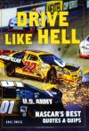 Drive Like Hell: NASCAR's Best Quotes and Quips - Eric Zweig