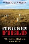 Stricken Field: The Little Bighorn since 1876 - Jerome A. Greene, Paul L. Hedren