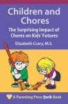 Children and Chores: The Surprising Impact of Chores on Kids' Futures - Elizabeth Crary