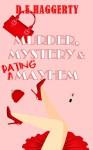 Murder, Mystery & Dating Mayhem - D.E. Haggerty