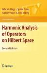 Harmonic Analysis Of Operators On Hilbert Space (Universitext) - Béla Szőkefalvi-Nagy, Ciprian Foias, Hari Bercovici, László Kérchy