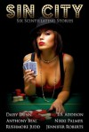 Sin City: Six Scintillating Stories - Daisy Dunn, Anthony Beal, Jennifer Roberts, Rushmore Judd, T.S. Addison, Nikki Palmer