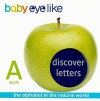 Baby Eyelike: Discover Letters: The Alphabet in the Natural World - Play Bac