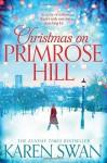 Christmas on Primrose Hill by Karen Swan (2015-11-05) - Karen Swan;