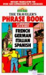 The Traveler's Phrase Book: 4 Languages at a Glance (French, German, Italian, Spanish) - Mario Constantino, Gail Stein, M.A., Henry Strutz, Heywood Wald, Ph.D.