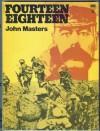 Fourteen Eighteen - John Masters