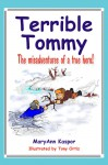 Terrible Tommy - Misadventures of a True Hero! - Lucy Tooth
