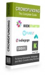 CROWDFUNDING: The Complete Guide to Using Kickstarter, Indiegogo, and Other Crowdfunding Sources - Janet Ruth