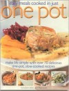 Easy Meals Cooked in Just One Pot: Make Life Simple with Over 70 Delicious One-Pot, Slow-Cooked Recipes - Jenni Fleetwood