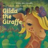 No More Melons for Gilda the Giraffe - Lucie Papineau, Marisol Sarrazin