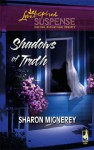 Shadows Of Truth #1 (Steeple Hill Love Inspired Suspense # 45) - Sharon Mignerey